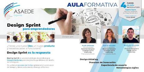 """""""Design Sprint para emprendedores"""" Aula Formativa ASAEDE entradas"""