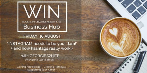 WIN Networking - INSTAGRAM needs to be your Jam! (how hashtags really work!)