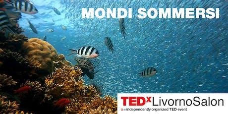 TEDxLivornoSalon Mondi Sommersi biglietti