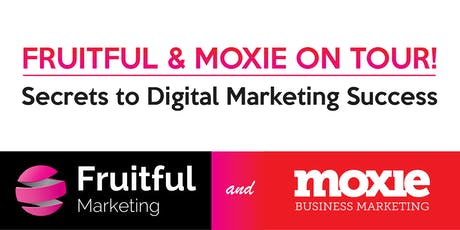 Fruitful & Moxie On Tour: Secrets to Digital Marketing Success tickets
