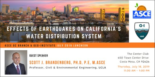 ASCE OC Branch & G-I July Luncheon - Effects of Earthquakes on California's Water Distribution System