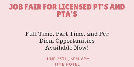 Job Fair For Licensed PT's and PTA's