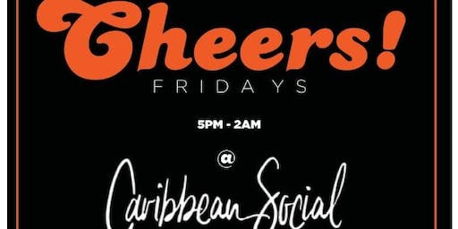Cheers Fridays @ Caribbean Social / One Africa Music Fest Pre Party