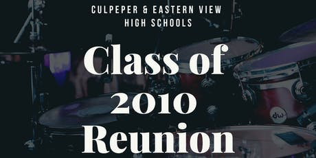Culpeper & Eastern View Class of 2010 (10 Year Joint Reunion) tickets