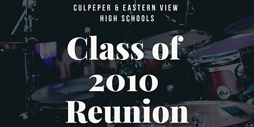Culpeper & Eastern View Class of 2010 (10 Year Joint Reunion)