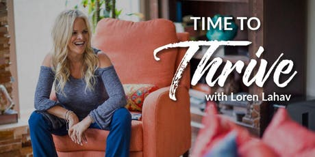 Time to Thrive: Are you living the life you've imagined? tickets