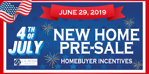 New Home Pre-Sale of Independence Day-June 29, 2019