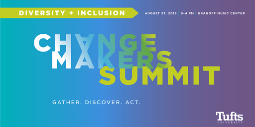 Tufts University Changemakers Summit: Diversity & Inclusion