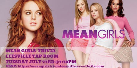 Mean Girls Trivia at Leesville Taproom tickets
