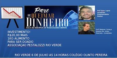 PARE DE QUEIMAR DINHEIRO | RIO VERDE - GO