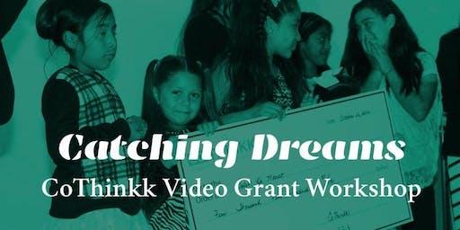 Catching Dreams/Capturando Sueños: CoThinkk Video Grant Workshop 2019