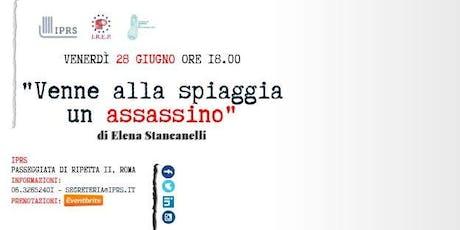 """Presentazione del libro """"Venne alla spiaggia un assassino"""" di Elena Stancanelli biglietti"""