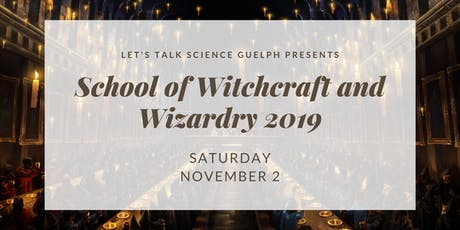 School of Witchcraft and Wizardry with Let's Talk Science tickets