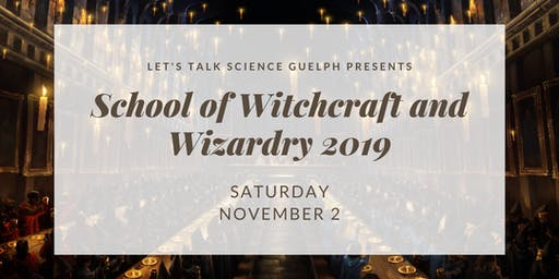 School of Witchcraft and Wizardry with Let's Talk Science