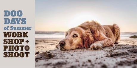 Dog Days of Summer Workshop & Photo Shoot tickets