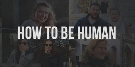 How To Be Human Bucharest (LOVE) tickets