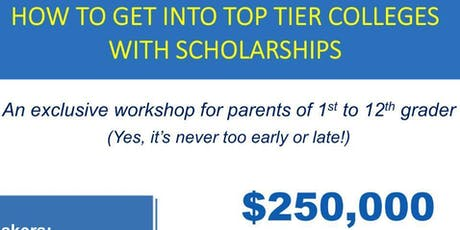 How To Get Into Top Tier Colleges W/Scholarships  tickets