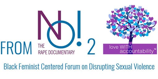 #FromNO2Love: BLACK FEMINIST CENTERED FORUM ON DISRUPTING SEXUAL VIOLENCE