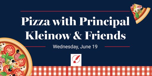 Pizza with Principal Kleinow (3rd - 6th grade families)