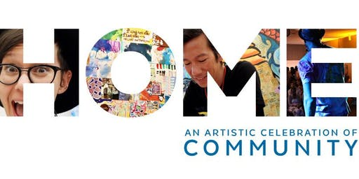 HOME: An Artistic Celebration of Community
