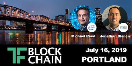TF Blockchain Portland Ep 04 | Fireside Chat W/ Michael J Reed, Director - Blockchain Program, Intel  | July 16th, 2019 tickets