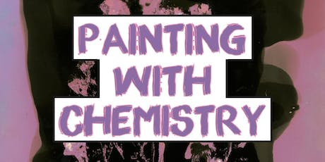 Chemigrams- painting with chemicals workshop with Sophie Sherwood tickets