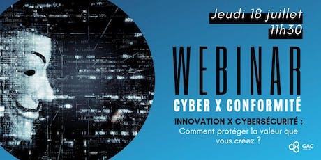 Innovation x Cybersécurité : comment protéger la valeur que vous créez ? billets