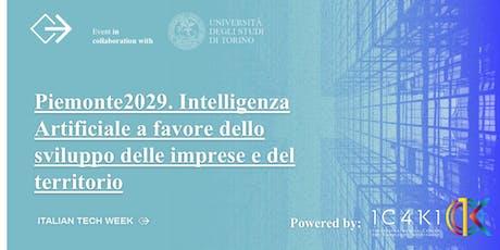 Italian Tech Week Piemonte2029. Intelligenza Artificiale a favore dello sviluppo delle imprese e del territorio biglietti