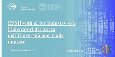 Italian Tech Week|HSSH With & For Industry 4.0. I laboratori di ricerca dell'Università aperti alle imprese biglietti