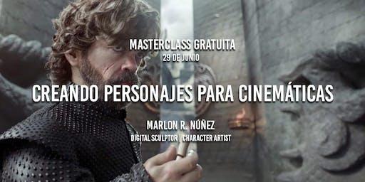 "Masterclass ""Creando Personajes para Cinemáticas"" – Marlon Núñez"