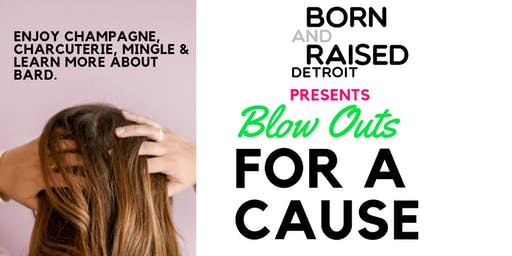 Born & Raised Detroit Foundation Presents: Blow Outs For A Cause