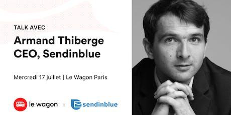 Apéro Talk avec Armand Thiberge, CEO de Sendinblue billets