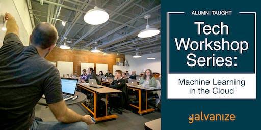 Alumni Led Workshop: Machine Learning In the Cloud
