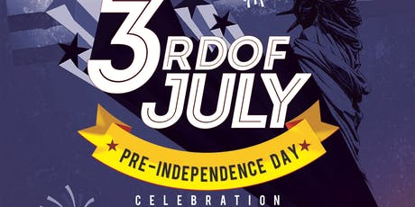 July 3rd Pre-Independence Day Party tickets