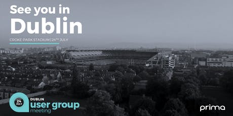 Prima User Group Meeting, Dublin! tickets