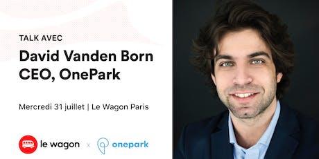 Apéro Talk avec David Vanden Born, CEO de OnePark billets