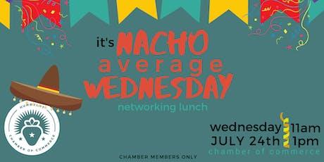 Nacho Average Wednesday Lunch tickets