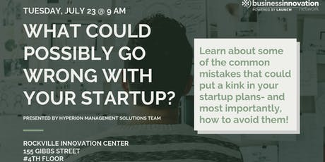 What Could POSSIBLY Go Wrong With Your Start Up? tickets
