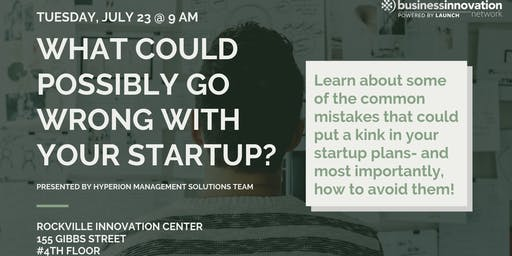 What Could POSSIBLY Go Wrong With Your Start Up?