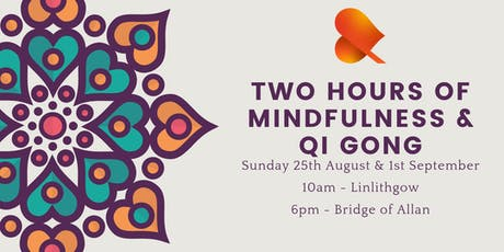 Two Hours of Qi Gong & Mindfulness - Bridge of Allan tickets