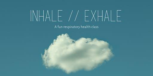 INHALE // EXHALE - A fun respiratory health class