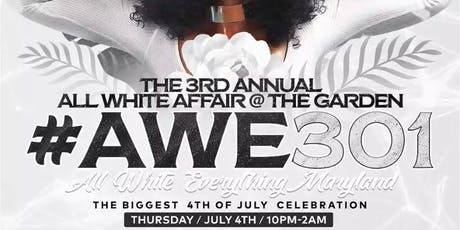 #AWE301 - The All White Celebration @ The Garden on The 4th of July tickets
