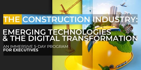 Construction: Emerging Technologies and Digital Transformation| Executive Program | October tickets
