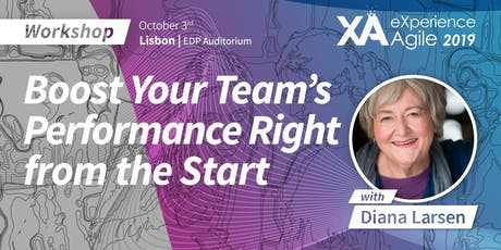 XA Workshop: Boost Your Teams' Performance Right from the Start - Diana Larsen bilhetes