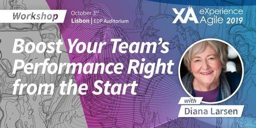 XA Workshop: Boost Your Teams' Performance Right from the Start - Diana Larsen