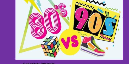 EIGHTIES VS NINETIES  RETRO PARTY