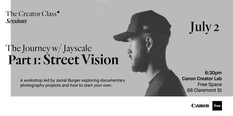Canon Creator Lab Presents: Street Vision w/ Jayscale tickets