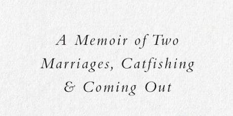 William Dameron THE LIE: A Memoir of Two Marriages, Catfishing & Coming Out tickets