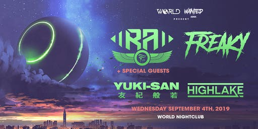 WANTED Events x WORLD Present: RA + SPECIAL GUESTS