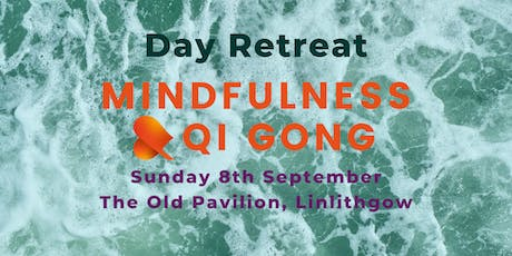 Mindfulness and Qi Gong Day Retreat - Linlithgow tickets